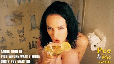 Angie Noir In Piss Whore Wants More Dirty Urinate Martinis